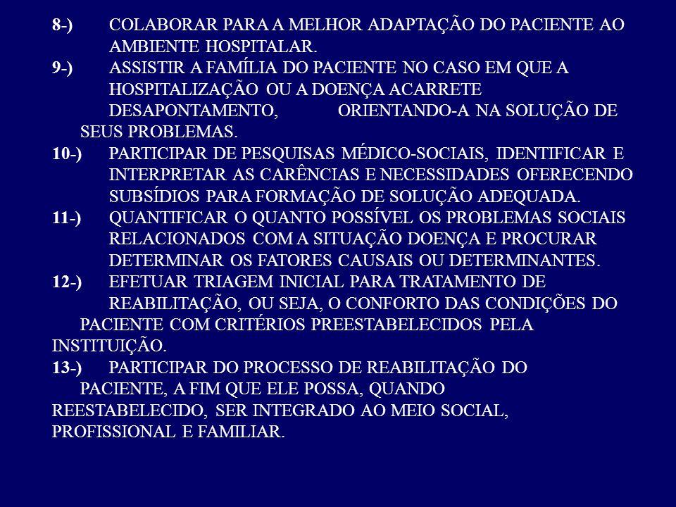 8-). COLABORAR PARA A MELHOR ADAPTAÇÃO DO PACIENTE AO