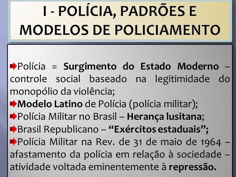 I - POLÍCIA, PADRÕES E MODELOS DE POLICIAMENTO
