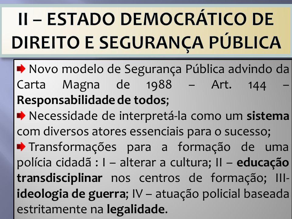 II – ESTADO DEMOCRÁTICO DE DIREITO E SEGURANÇA PÚBLICA