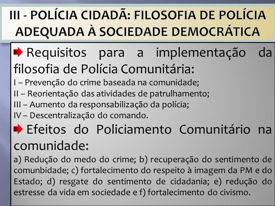 Requisitos para a implementação da filosofia de Polícia Comunitária: