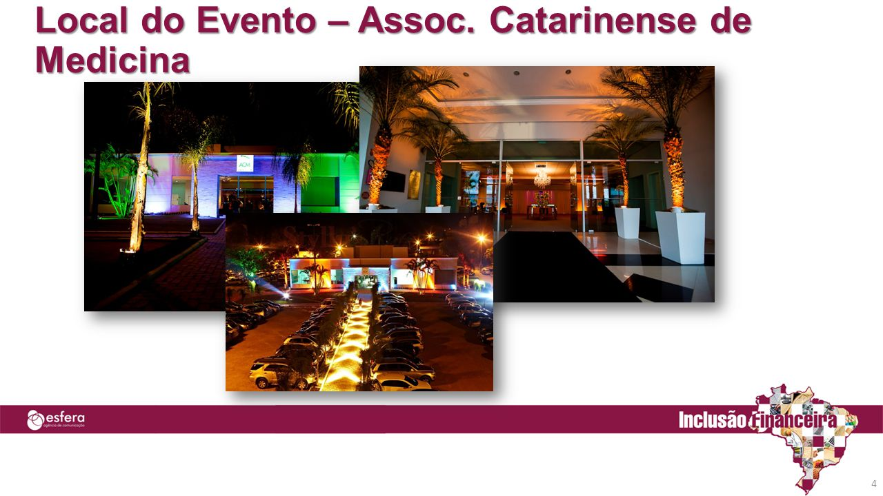 Local do Evento – Assoc. Catarinense de Medicina