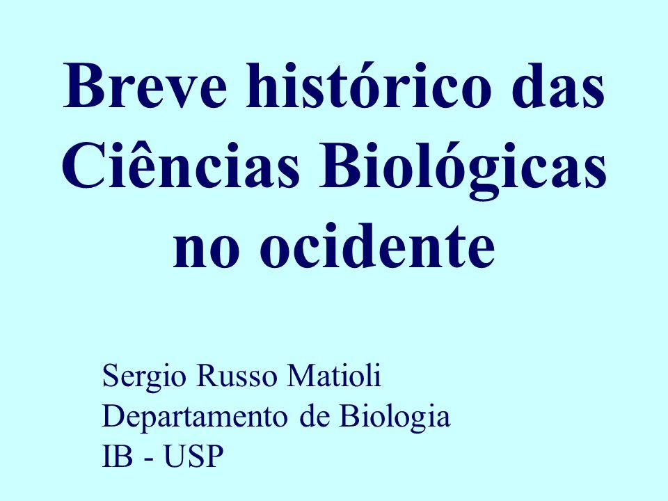 Breve histórico das Ciências Biológicas no ocidente