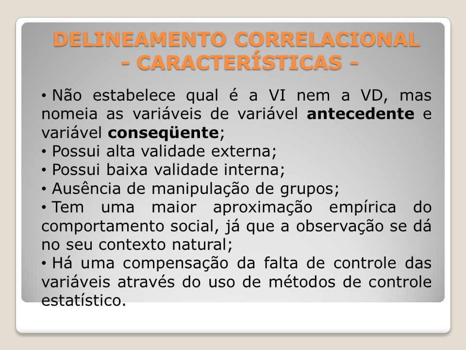 DELINEAMENTO CORRELACIONAL - CARACTERÍSTICAS -