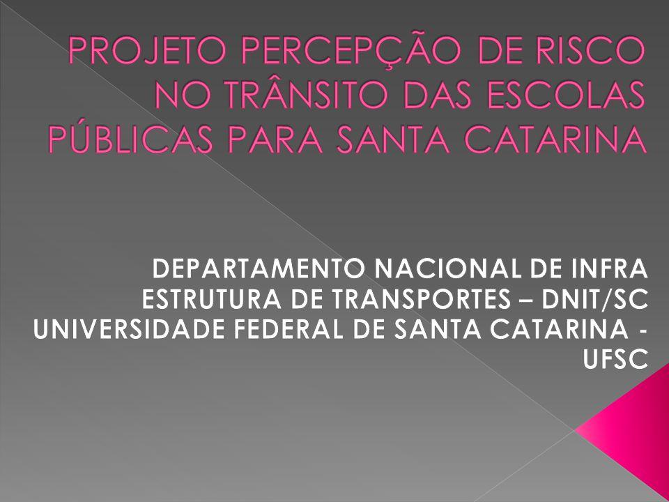 PROJETO PERCEPÇÃO DE RISCO NO TRÂNSITO DAS ESCOLAS PÚBLICAS PARA SANTA CATARINA