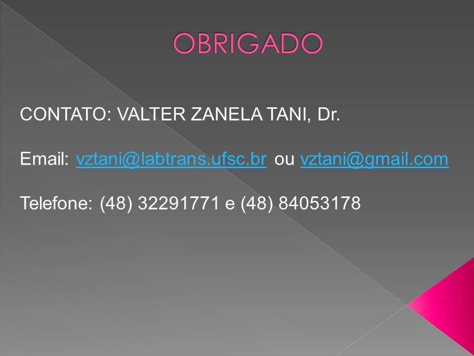OBRIGADO CONTATO: VALTER ZANELA TANI, Dr.