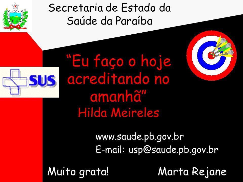 Eu faço o hoje acreditando no amanhã Hilda Meireles