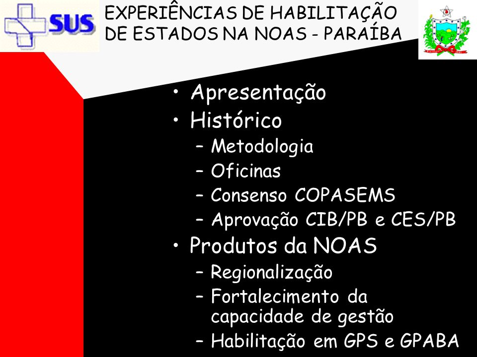 EXPERIÊNCIAS DE HABILITAÇÃO DE ESTADOS NA NOAS - PARAÍBA