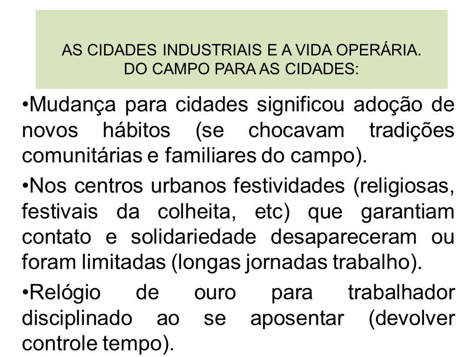 AS CIDADES INDUSTRIAIS E A VIDA OPERÁRIA. DO CAMPO PARA AS CIDADES: