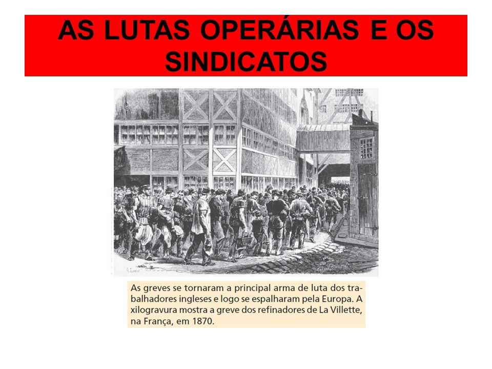 AS LUTAS OPERÁRIAS E OS SINDICATOS