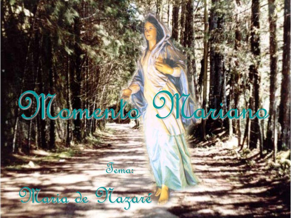 Momento Mariano Tema: Maria de Nazaré