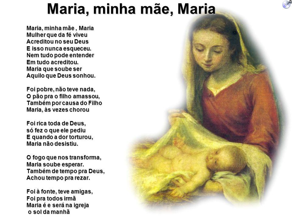 Maria, minha mãe, Maria Maria, minha mãe , Maria