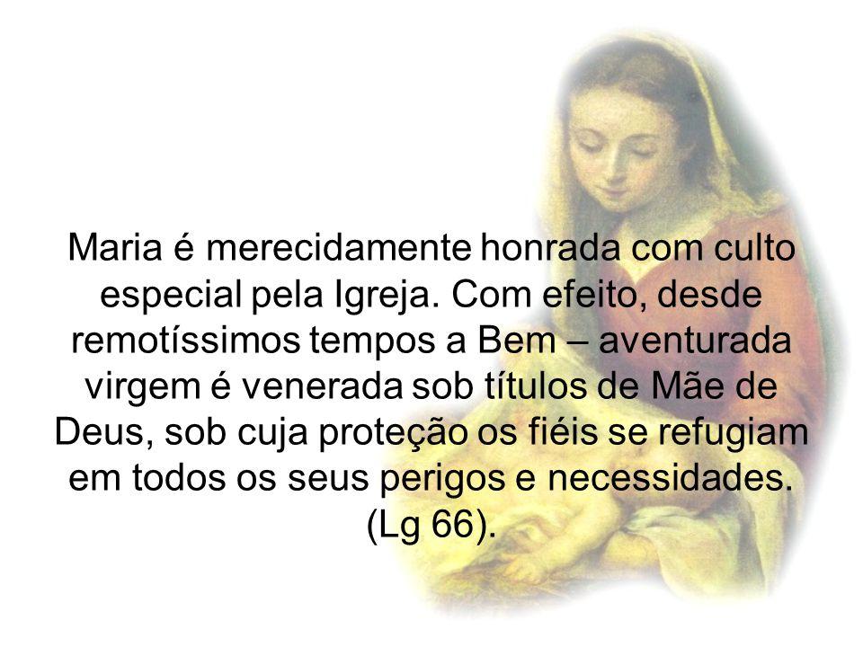 Maria é merecidamente honrada com culto especial pela Igreja