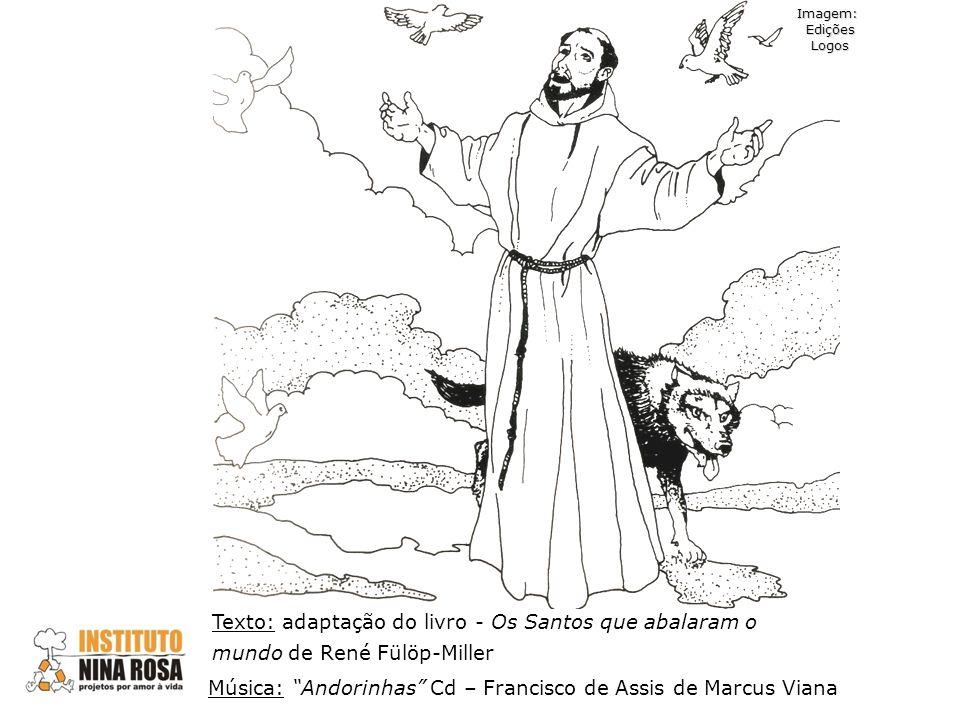 Texto: adaptação do livro - Os Santos que abalaram o