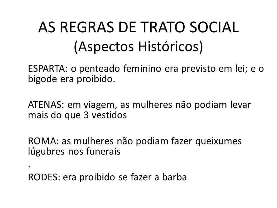 AS REGRAS DE TRATO SOCIAL (Aspectos Históricos)