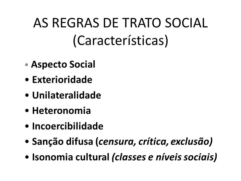 AS REGRAS DE TRATO SOCIAL (Características)