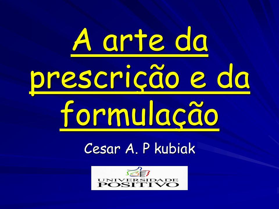 A arte da prescrição e da formulação