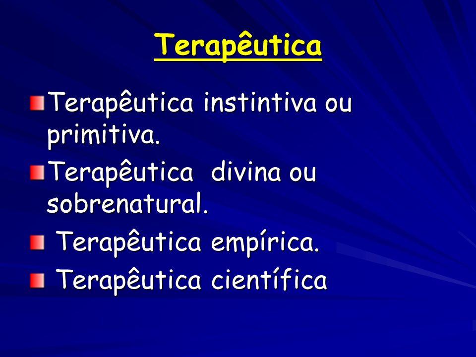 Terapêutica Terapêutica instintiva ou primitiva.