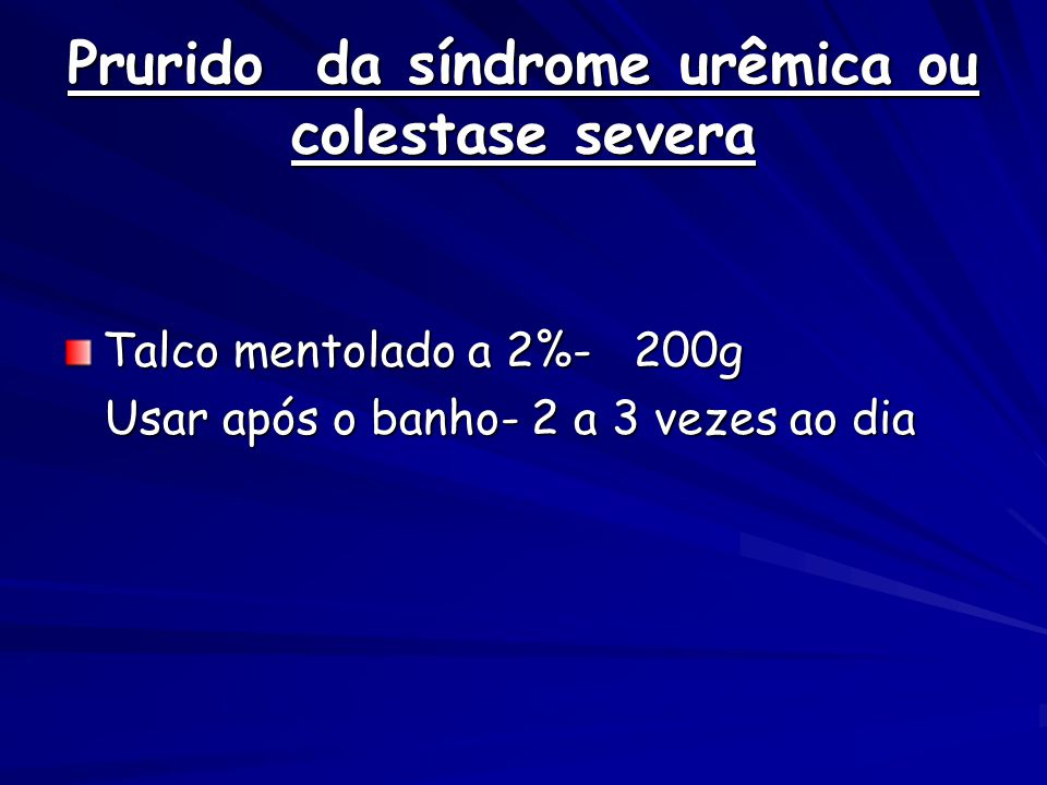 Prurido da síndrome urêmica ou colestase severa