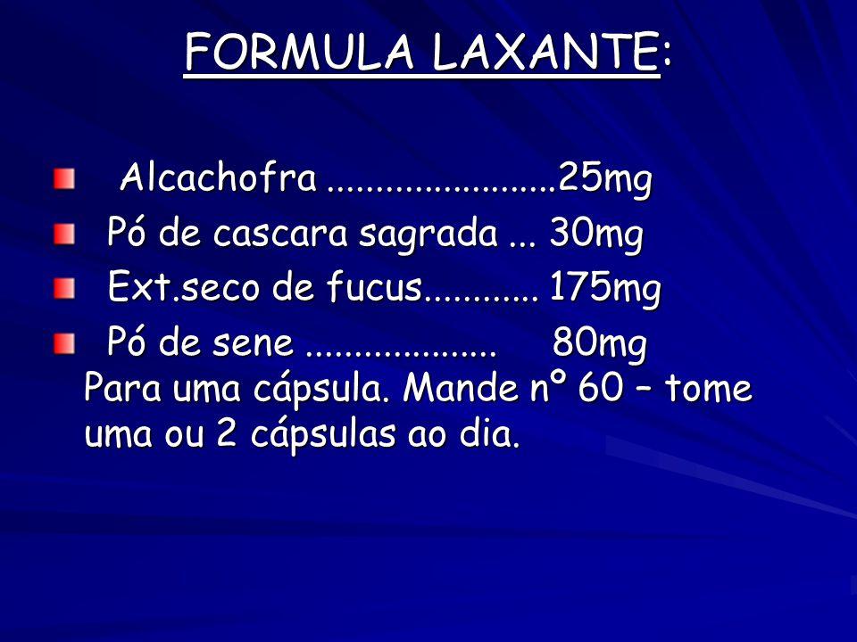 FORMULA LAXANTE: Alcachofra ........................25mg