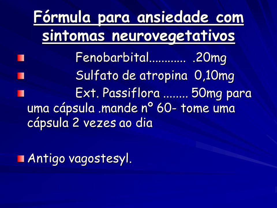 Fórmula para ansiedade com sintomas neurovegetativos