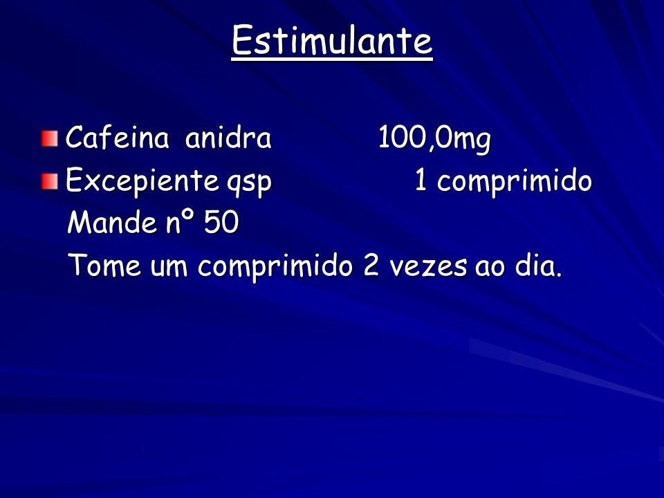 Estimulante Cafeina anidra 100,0mg Excepiente qsp 1 comprimido