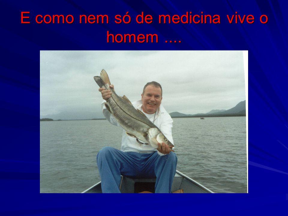 E como nem só de medicina vive o homem ....