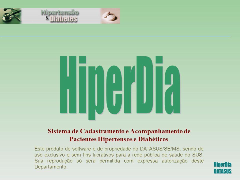 HiperDia Sistema de Cadastramento e Acompanhamento de Pacientes Hipertensos e Diabéticos.