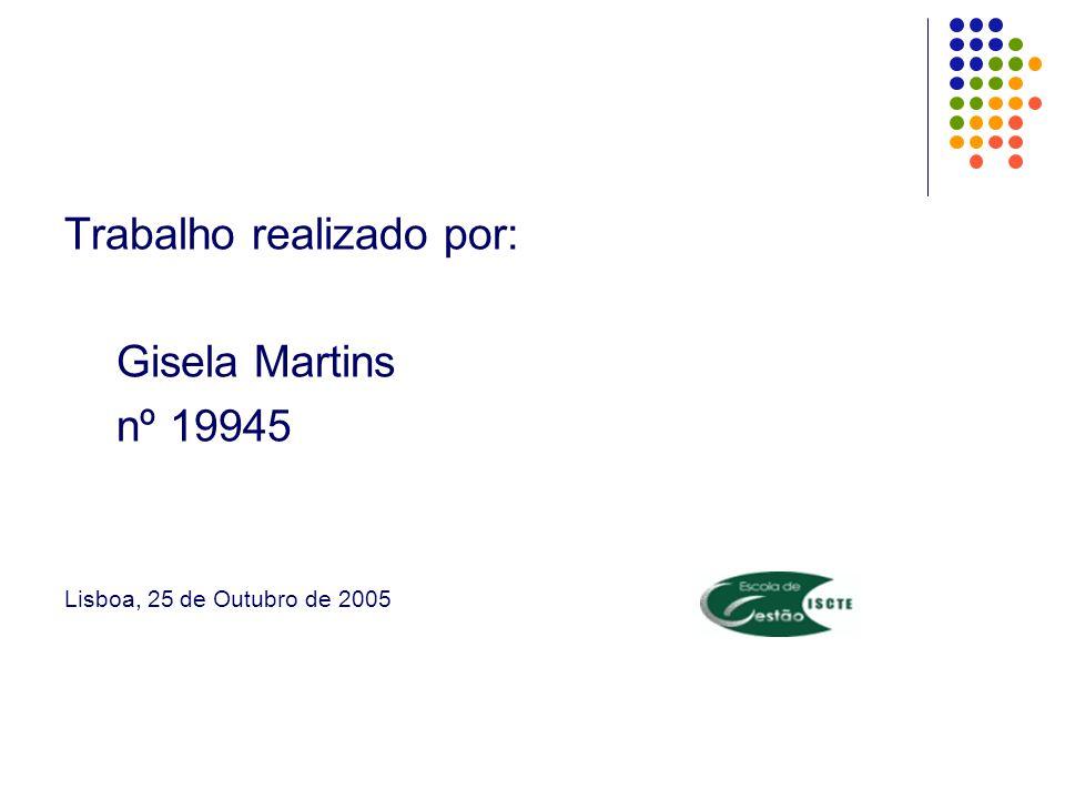 Trabalho realizado por: Gisela Martins nº 19945