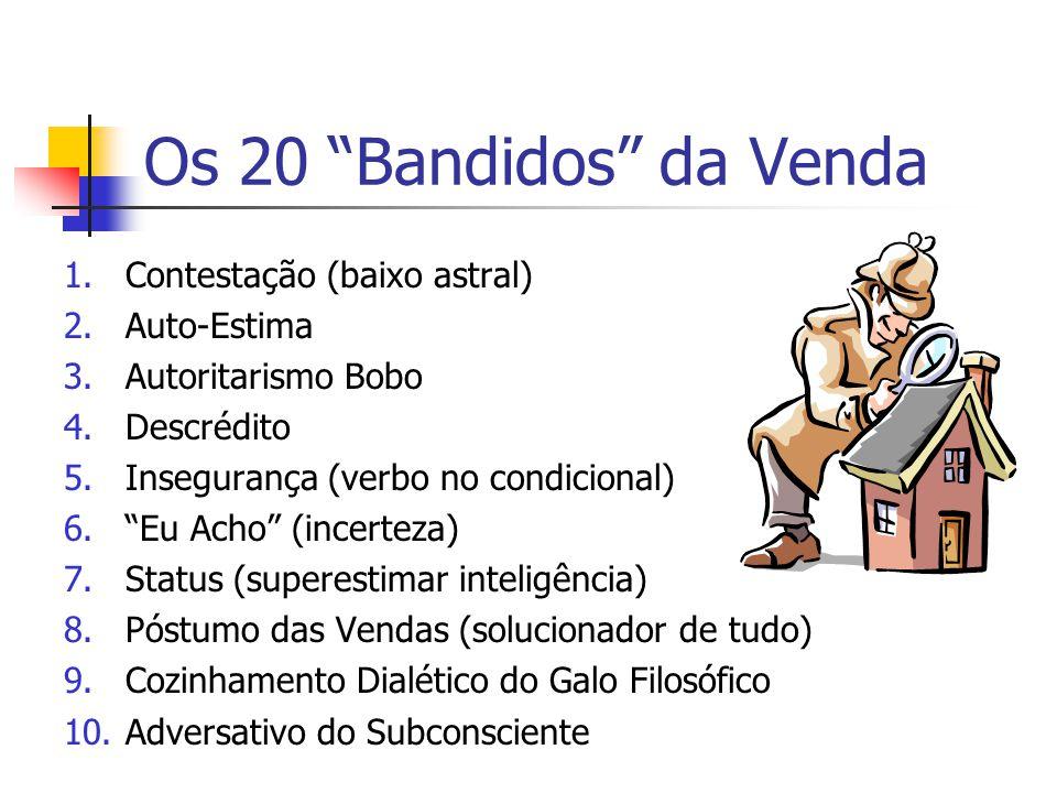Os 20 Bandidos da Venda Contestação (baixo astral) Auto-Estima