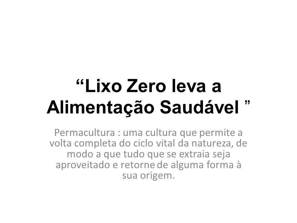 Lixo Zero leva a Alimentação Saudável