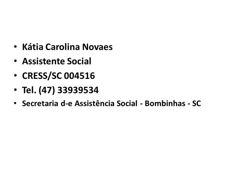 Kátia Carolina Novaes Assistente Social CRESS/SC 004516