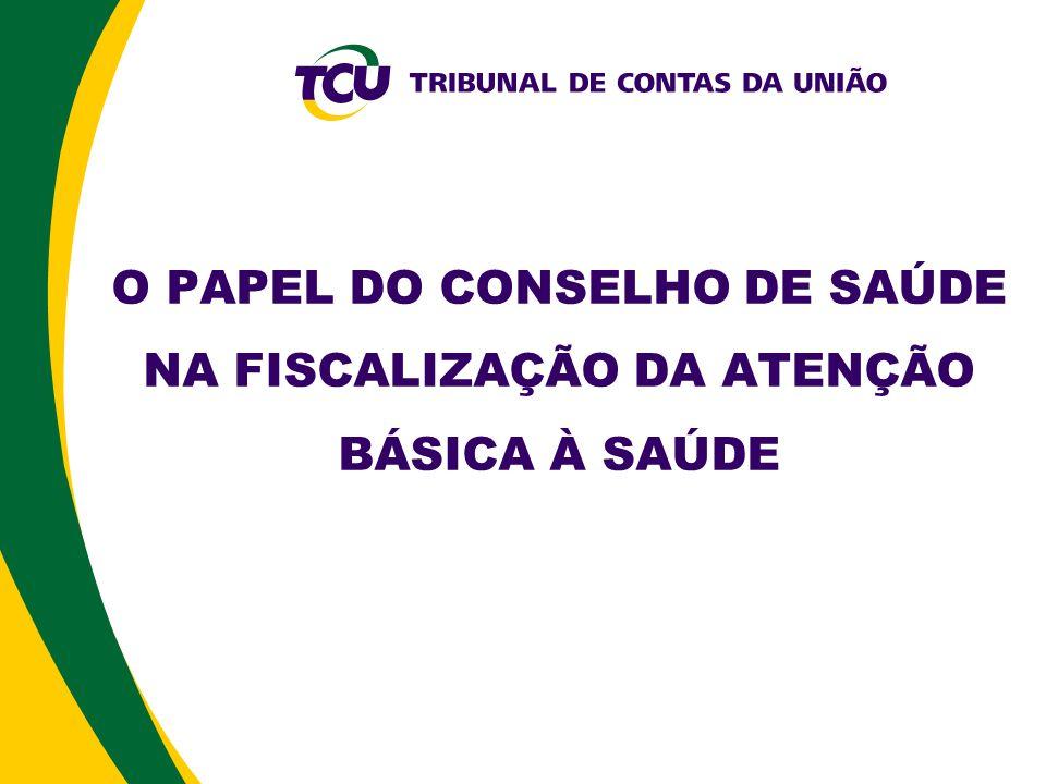 O PAPEL DO CONSELHO DE SAÚDE NA FISCALIZAÇÃO DA ATENÇÃO BÁSICA À SAÚDE