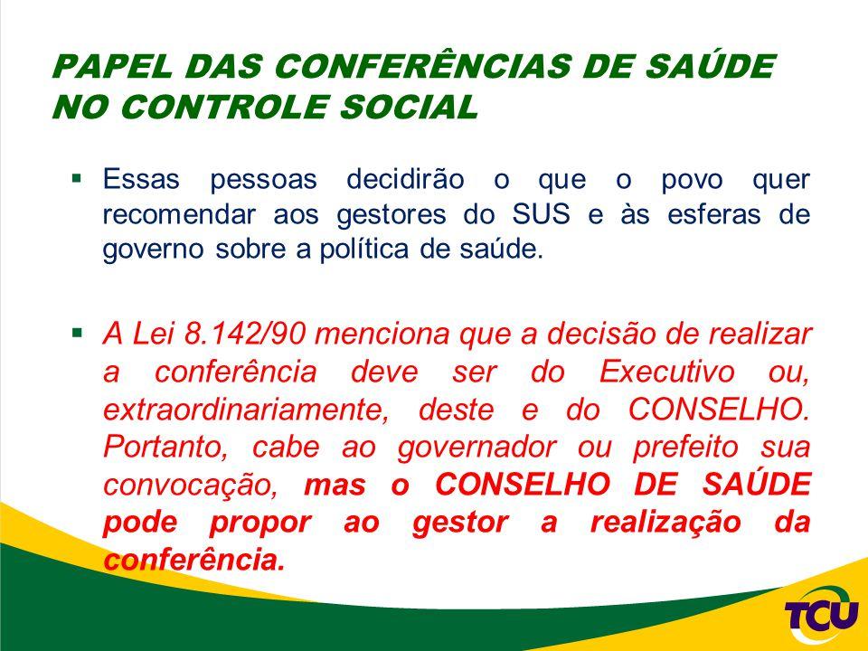 PAPEL DAS CONFERÊNCIAS DE SAÚDE NO CONTROLE SOCIAL