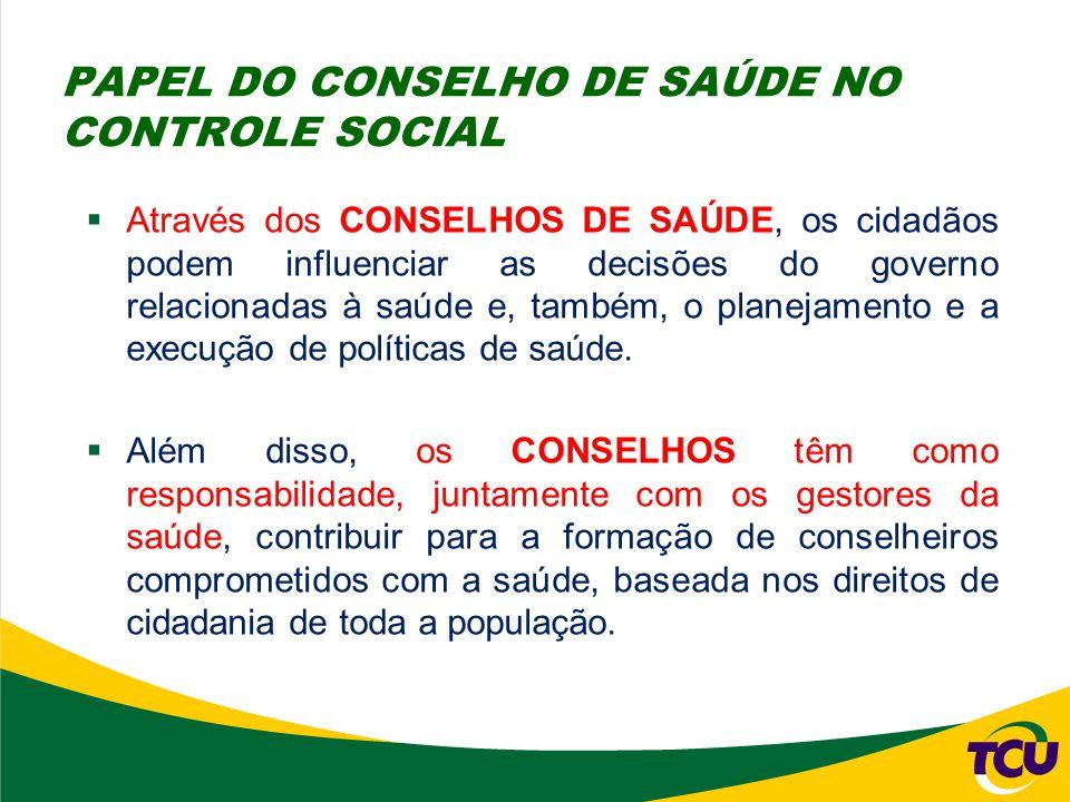 PAPEL DO CONSELHO DE SAÚDE NO CONTROLE SOCIAL