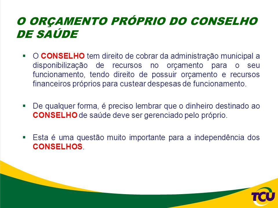 O ORÇAMENTO PRÓPRIO DO CONSELHO DE SAÚDE