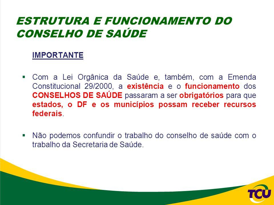 ESTRUTURA E FUNCIONAMENTO DO CONSELHO DE SAÚDE