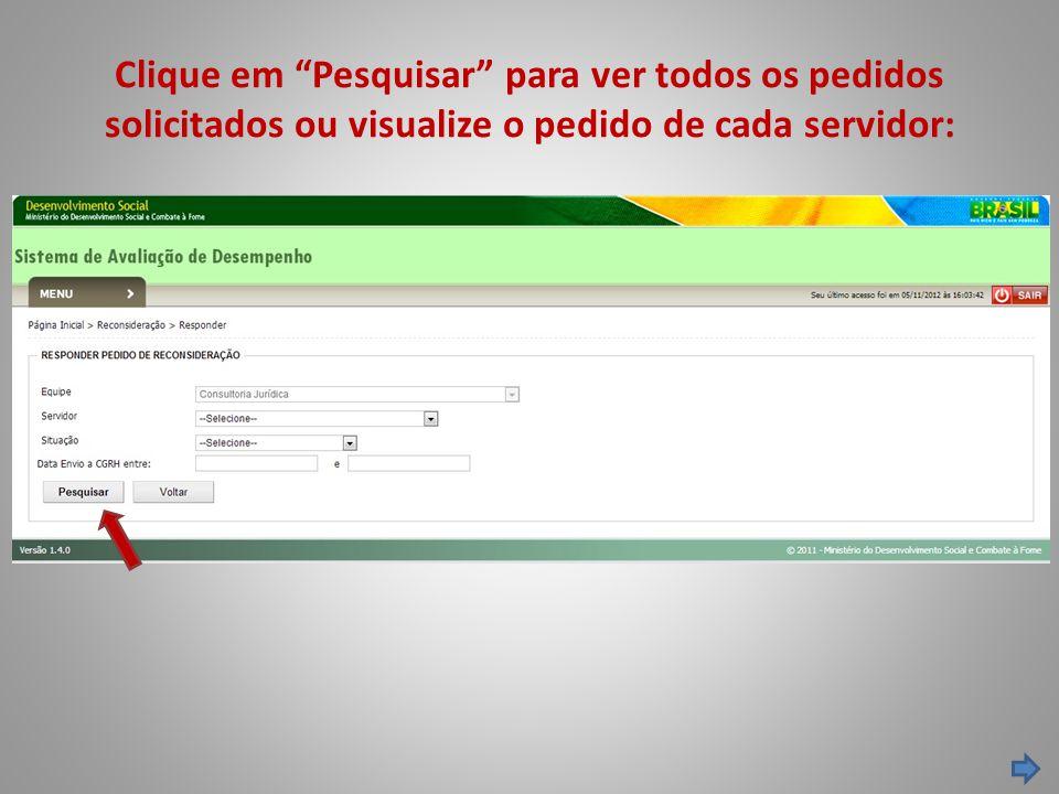 Clique em Pesquisar para ver todos os pedidos solicitados ou visualize o pedido de cada servidor: