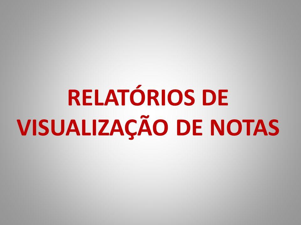 RELATÓRIOS DE VISUALIZAÇÃO DE NOTAS