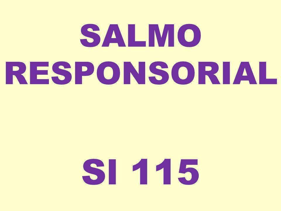 SALMO RESPONSORIAL Sl 115