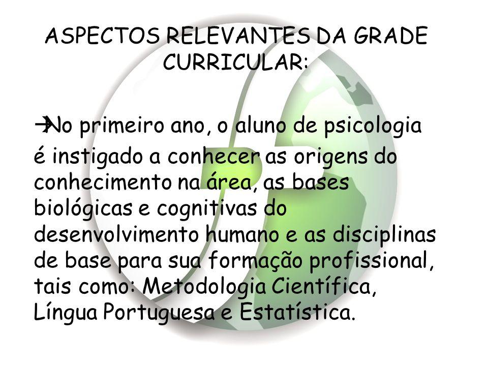 ASPECTOS RELEVANTES DA GRADE CURRICULAR:
