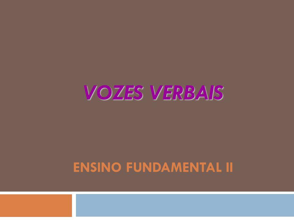 Vozes Verbais Ensino Fundamental II