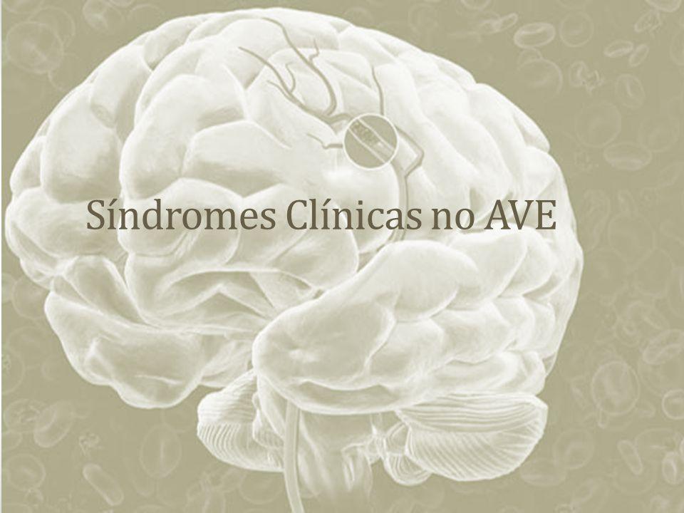 Síndromes Clínicas no AVE