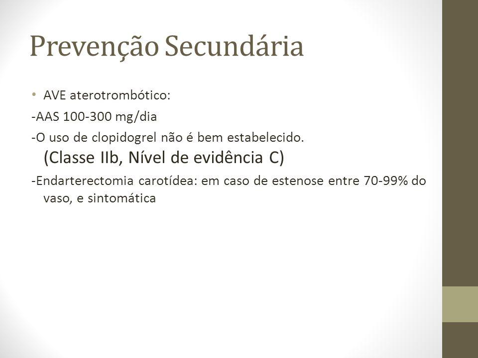 Prevenção Secundária AVE aterotrombótico: -AAS 100-300 mg/dia