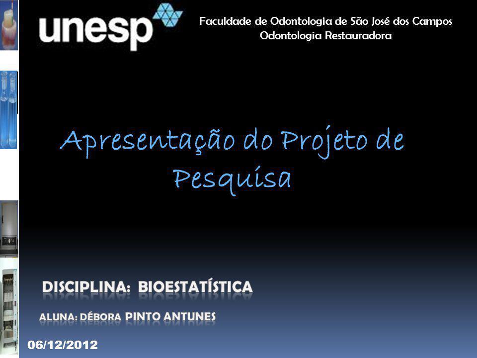 Disciplina: Bioestatística aluna: Débora Pinto Antunes