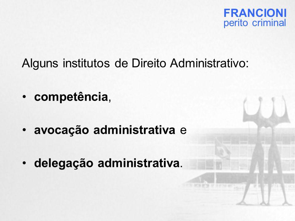 Alguns institutos de Direito Administrativo: