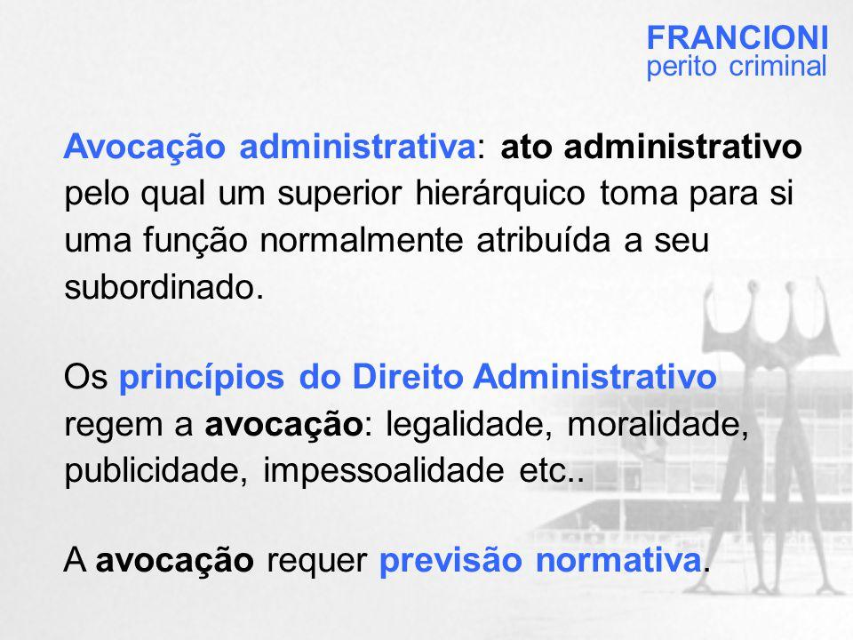 A avocação requer previsão normativa.
