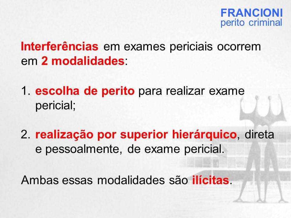 Interferências em exames periciais ocorrem em 2 modalidades: