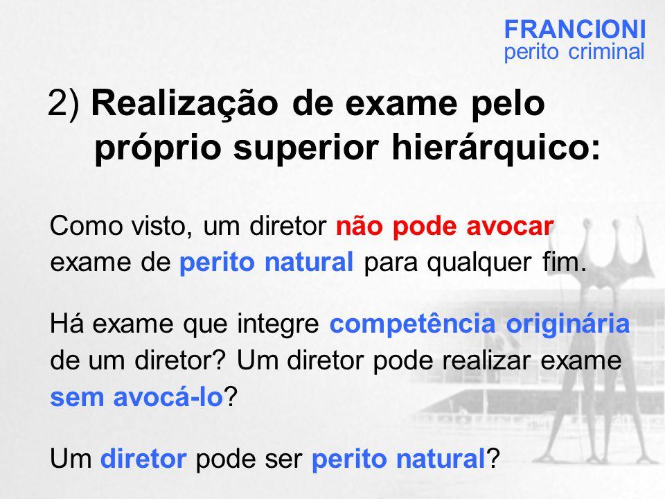 2) Realização de exame pelo próprio superior hierárquico: