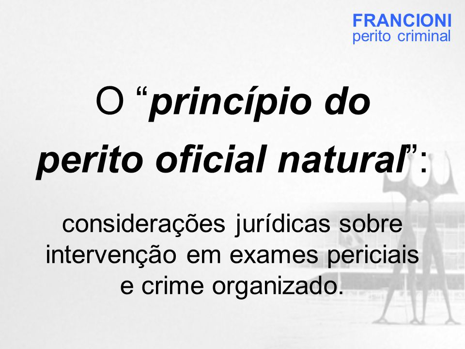 O princípio do perito oficial natural :