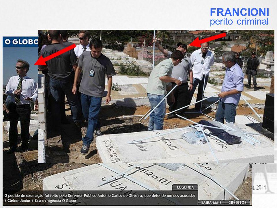 FRANCIONI perito criminal. O Diretor do DGPTC foi acompanhado pelo mesmo perito escolhido na exumação do suposto cadáver de Juan Moraes.
